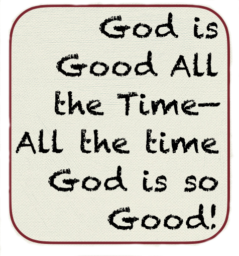 God is Good All the Time.003